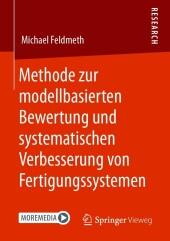 Methode zur modellbasierten Bewertung und systematischen Verbesserung von Fertigungssystemen