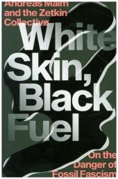 White Skin, Black Fuel