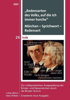Bluhm, Lothar / Rölleke, Heinz: Redensarten des Volks, auf die ich immer horche