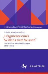 """""""Fragmente eines Willens zum Wissen"""""""