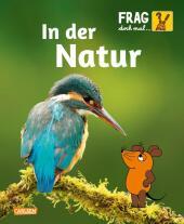 Frag doch mal ... die Maus!: In der Natur Cover
