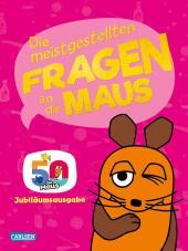 Frag doch mal ... die Maus!: Die meistgestellten Fragen an die Maus Cover