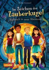 Im Zeichen der Zauberkugel 7: Aufbruch in neue Abenteuer Cover