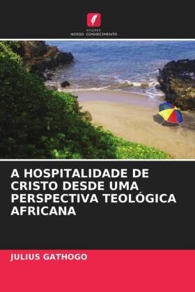 A HOSPITALIDADE DE CRISTO DESDE UMA PERSPECTIVA TEOLÓGICA AFRICANA