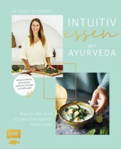 Intuitiv essen - Warum dein Kopf auf dein Bauchgefühl hören sollte