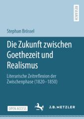 Die Zukunft zwischen Goethezeit und Realismus