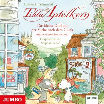 Tilda Apfelkern - Das kleine Dorf auf der Suche nach dem Glück und weitere Geschichten, 1 Audio-CD
