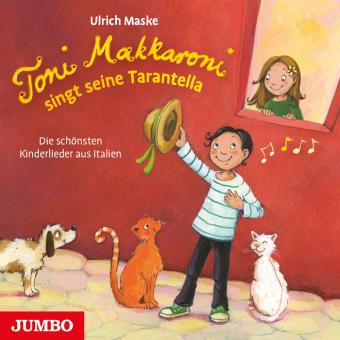 Toni Makkaroni singt seine Tarantella, 1 Audio-CD