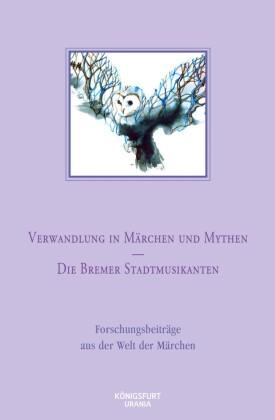 Verwandlung in Märchen und Mythen / Die Bremer Stadtmusikanten