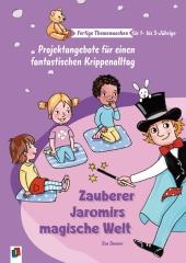 Fertige Themenwochen für 1- bis 3-Jährige: Zauberer Jaromirs magische Welt