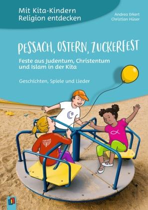 Pessach, Ostern, Zuckerfest - Feste aus Judentum, Christentum und Islam in der Kita