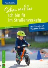 Projektheft Kita: Schau mal her - ich bin fit im Straßenverkehr