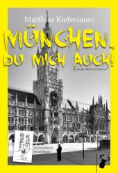 München, du mich auch!