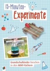 15-Minuten-Experimente - Grundschulkinder forschen in den MINT-Fächern Cover