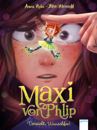 Maxi von Phlip. Vorsicht, Wunschfee!