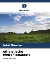 Atheistische Weltanschauung