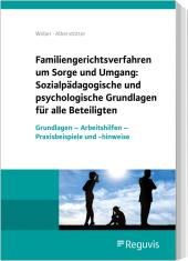 Familiengerichtsverfahren um Sorge und Umgang: Sozialpädagogische und psychologische Grundlagen für alle Beteiligten