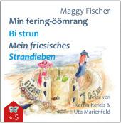 Min fering-öömrang Bi strun / Mein friesisches Strandleben