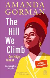 The Hill We Climb - Den Hügel hinauf: Zweisprachige Ausgabe Cover