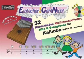 Einfacher!-Geht-Nicht: 32 Kinderlieder, Weihnachtslieder, Hits & Evergreens für Kalimba (C-DUR, 17 Lamellen) mit Audio-C
