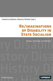 Re/imaginations of Disability in State Socialism