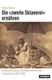 Die »zweite Sklaverei« ernähren
