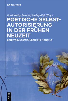 Poetische Selbstautorisierung in der Frühen Neuzeit