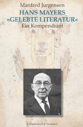 Hans Mayers »Gelebte Literatur«