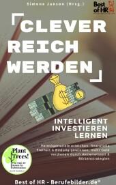 Clever reich werden! Intelligent investieren lernen