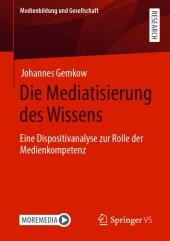 Die Mediatisierung des Wissens
