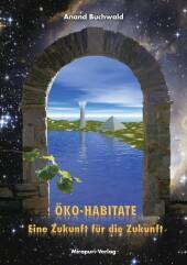Öko-Habitate - Eine Zukunft für die Zukunft