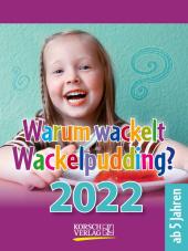 Warum wackelt Wackelpudding? 2022
