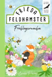 Frieda Feldhamster - Frühlingserwachen