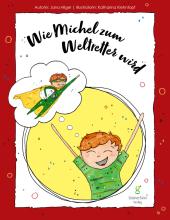 Wie Michel zum Weltretter wird