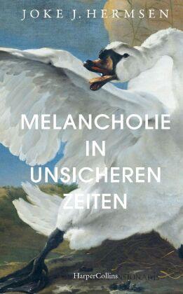 Melancholie in unsicheren Zeiten