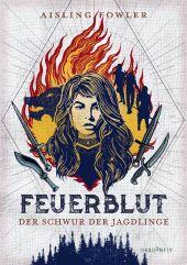 Feuerblut - Der Schwur der Jagdlinge