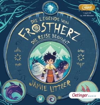 Die Legende von Frostherz 1. Die Reise beginnt, 1 Audio-CD, MP3