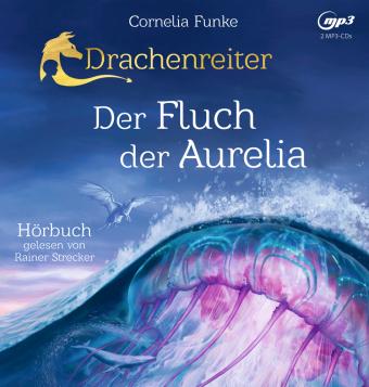 Drachenreiter 3. Der Fluch der Aurelia, 2 Audio-CD, MP3