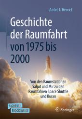 Geschichte der Raumfahrt von 1970 bis 2000 , m. 1 Buch, m. 1 E-Book