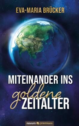 Miteinander ins goldene Zeitalter