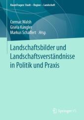 Landschaftsbilder und Landschaftsversta?ndnisse in Politik und Praxis