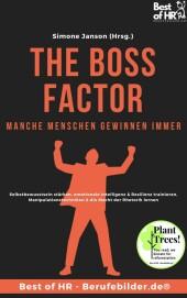 The Boss Factor! Manche Menschen gewinnen immer