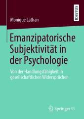 Emanzipatorische Subjektivität in der Psychologie