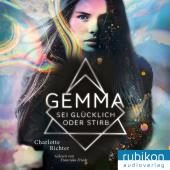 Gemma. Sei glücklich oder stirb, Audio-CD, MP3