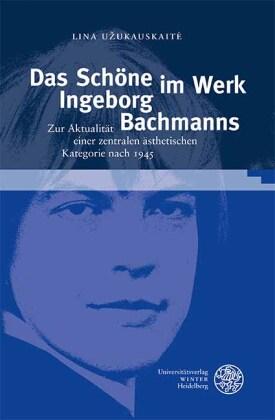 Užukauskaitė, Lina: Das Schöne im Werk Ingeborg Bachmanns