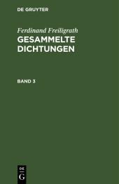 Ferdinand Freiligrath: Gesammelte Dichtungen. Band 3
