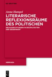 Literarische Reflexionsräume des Politischen