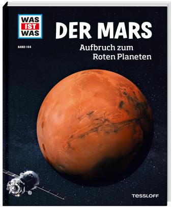 Der Mars. Aufbruch zum Roten Planeten