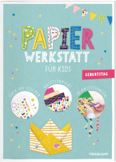 Papier-Werkstatt für Kids. Geburtstag