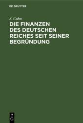 Die Finanzen des Deutschen Reiches seit seiner Begründung